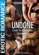 Undone - Under the Billionaire's Domination (The Complete Series)