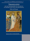 Translatio Or the Transmission of Culture in the Middle Ages and the Renaissance