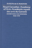 Royal Canadian Academy of Arts/Académie Royale Des Arts Du Canada Exhibitions and Members, 1880-1979
