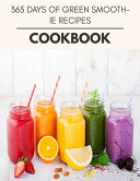 365 Days Of Green Smoothie Recipes Cookbook