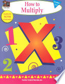 How to Multiply Grades 2-3