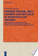 Fremde Räume, Religionen und Rituale in Mandevilles ›Reisen‹