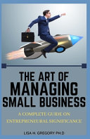 The Art of Managing Small Business