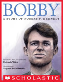 Bobby  A Story of Robert F  Kennedy