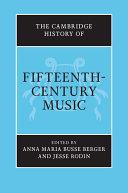 The Cambridge History of Fifteenth Century Music