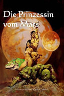 Die Prinzessin Vom Mars: A Princess of Mars (German Edition)