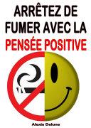 Pdf Arrêtez de fumer avec la pensée positive Telecharger
