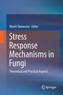 Stress Response Mechanisms in Fungi Book