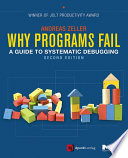 """""""Why Programs Fail: A Guide to Systematic Debugging"""" by Andreas Zeller"""