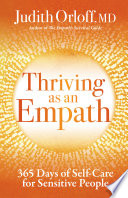 """""""Thriving as an Empath: 365 Days of Self-Care for Sensitive People"""" by Judith Orloff"""
