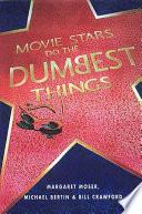 Movie Stars Do the Dumbest Things