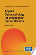 Applied Geomorphology for Mitigation of Natural Hazards