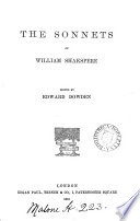 The Sonnets of William Shakspere  ed  by E  Dowden
