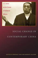 Social change in contemporary China : C.K. Yang and the concept of institutional diffusion / edited by Wenfang Tang and Burkart Holzner