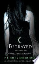 """Betrayed: A House of Night Novel"" by P. C. Cast, Kristin Cast"