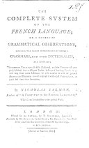 The Complete System of the French Language Or a Course of Grammatical Observations, Etc