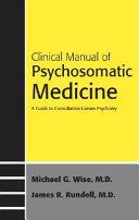 Clinical Manual Of Psychosomatic Medicine