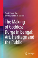 The Making of Goddess Durga in Bengal  Art  Heritage and the Public