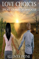 Love Choices (Short Stories of Dialogue)