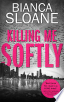 Killing Me Softly  Previously published as Live and Let Die  Book
