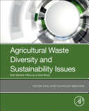 Agricultural Waste Diversity and Sustainability Issues