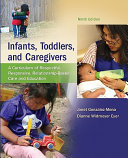 Infants  Toddlers  and Caregivers  A Curriculum of Respectful  Responsive  Relationship Based Care and Education