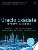 """Oracle Exadata Expert's Handbook"" by Tariq Farooq, Charles Kim, Nitin Vengurlekar, Sridhar Avantsa, Guy Harrison, Syed Jaffar Hussain"