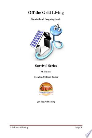 Download Off the Grid Living - Survival and Prepping Guide Free Books - Dlebooks.net