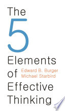 """The 5 Elements of Effective Thinking"" by Edward B. Burger, Michael Starbird"
