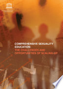 Comprehensive sexuality education: the challenges and opportunities for scaling-up