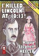 I Killed Lincoln At 10