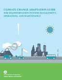 Climate Change Adaptation Guide for Transportation Systems Management, Operations, and Management