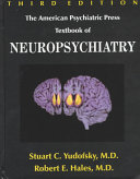 The American Psychiatric Press Textbook of Neuropsychiatry Book