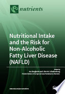 Nutritional Intake and the Risk for Non alcoholic Fatty Liver Disease  NAFLD