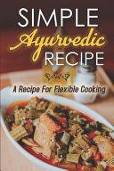 Simple Ayurvedic Recipe Book