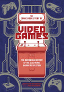 The Comic Book Story of Video Games