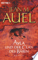 Ayla und der Clan des Bären  : Ayla 1