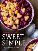 """""""Sweet & Simple: Dessert for Two"""" by Christina Lane"""