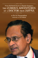 The Curious Adventures of a Doctor from Jaffna