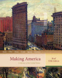 Making America  A History of the United States  Brief