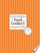 Margaret Fulton S Encyclopedia Of Food And Cookery
