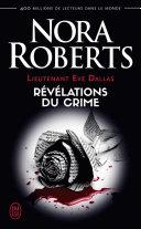 Lieutenant Eve Dallas (Tome 45) - Révélations du crime Pdf/ePub eBook