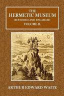 The Hermetic Museum - Restored and Enlarged, Volume II