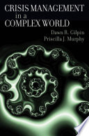 """Crisis Management in a Complex World"" by Dawn R. Gilpin, Priscilla J. Murphy"