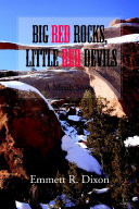 Big Red Rocks  Little Red Devils  A Moab Story