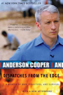 Dispatches from the Edge  A Memoir of Wars  Disaster  and Survival