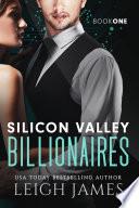 Silicon Valley Billionaires  Book One