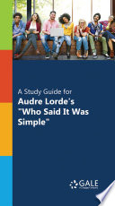 A Study Guide for Audre Lorde s  Who Said it was Simple  Book PDF