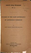 Studies in the Fairy Mythology of Arthurian Romance