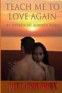 Teach Me to Love Again